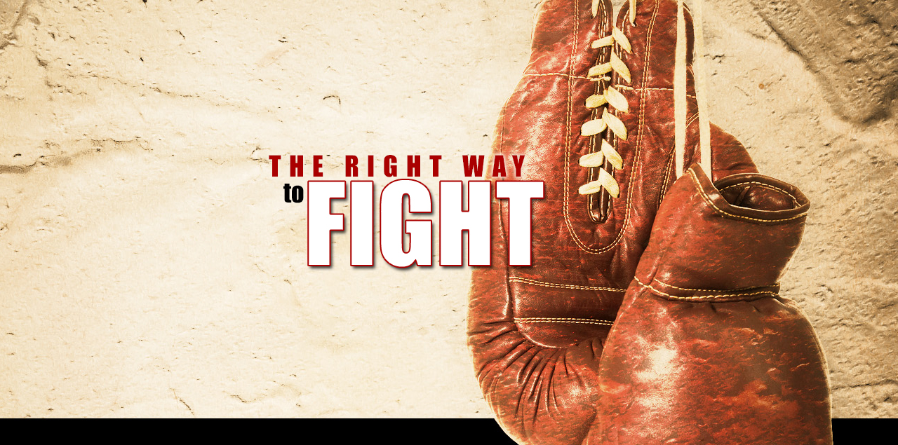 The Right Way To Fight